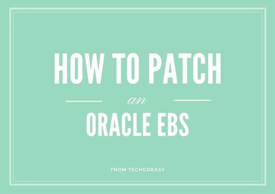 how to patch an Oracle EBS
