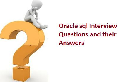 Oracle Interview questions : Basics , Oracle SQL