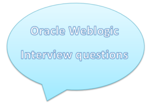 Weblogic Interview questions