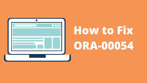 How to fox ORA-00054