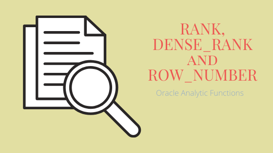 RANK, DENSE_RANK and ROW_NUMBER :Oracle Analytic functions