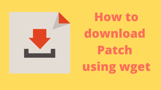 how to download patch using wget