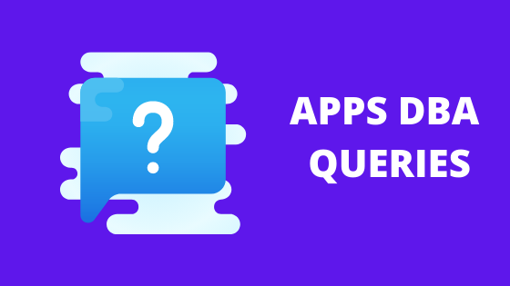 Oracle apps queries for APPS DBA