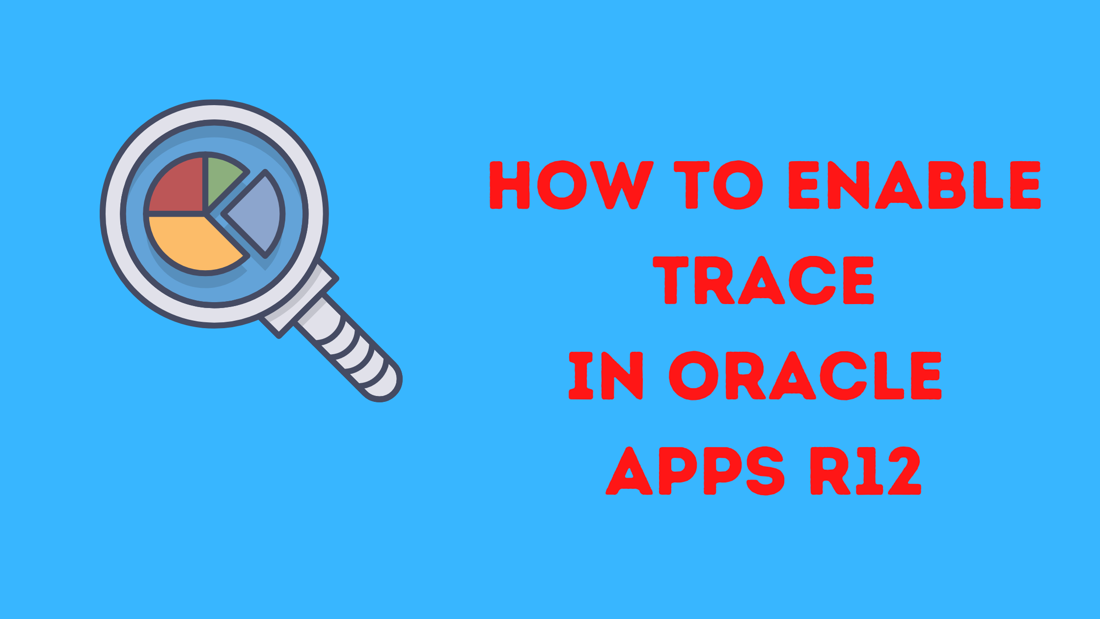 how to enable trace in oracle apps r12